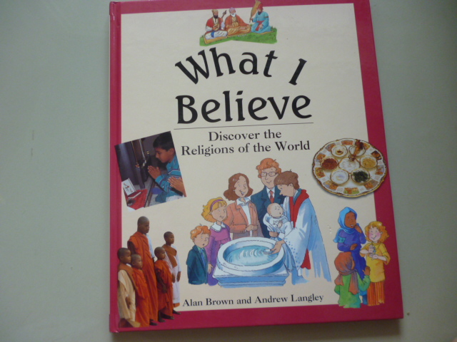 What I Believe: Discover the Religions of the World